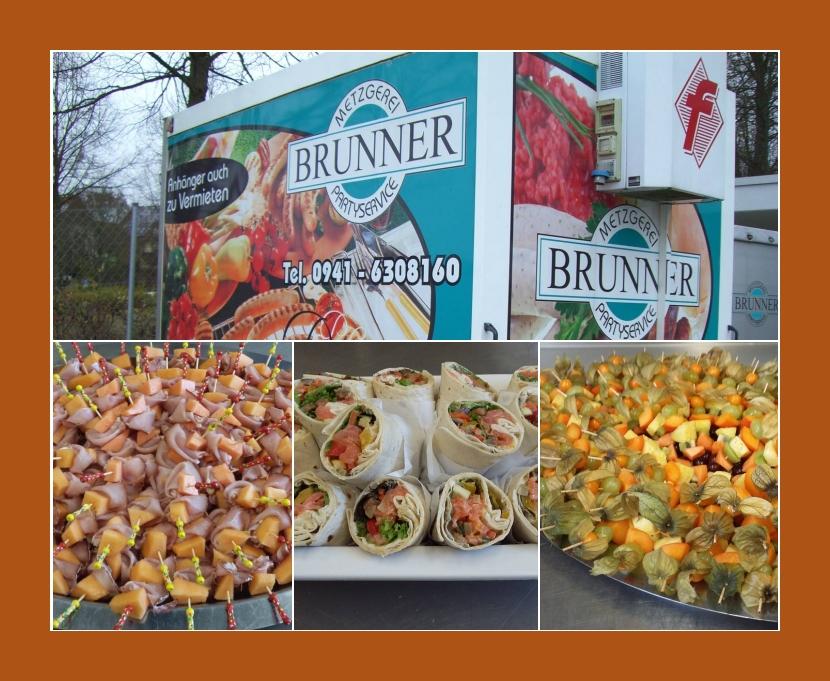 Metzgerei Brunner  Catering  Lappersdorf, Regensburg, Pettendorf, Zeitlarn